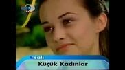 Малки жени Kucuk Kadinlar 5 и 6 епизод реклама