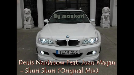 Denis Naidanow Feat. Juan Magan - Shuri Shuri (original Mix)
