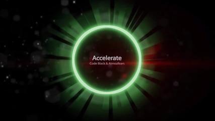 Code Black & Atmozfears - Accelerate