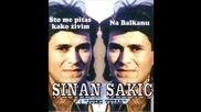 Sinan Sakic - Ja Nikog Nema