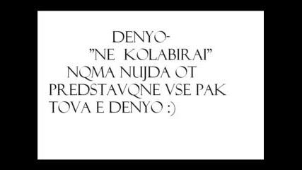 Denyo - Не Колабирай