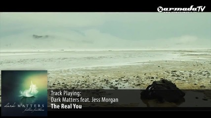 Armada Tv Presents Dark Matters - The Real You ft. Jessie Morgan