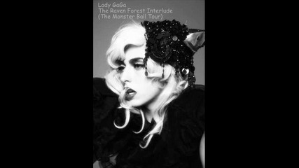 lady gaga - the raven forest interlude (the monster ball tour)