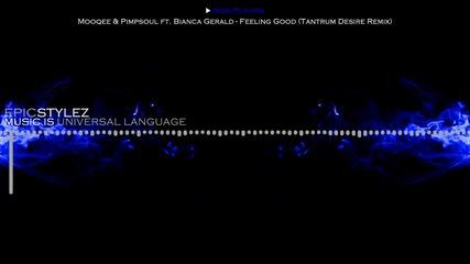 Dnb ™ Mooqee & Pimpsoul ft. Bianca Gerald - Feeling Good ( Tantrum Desire Remix )