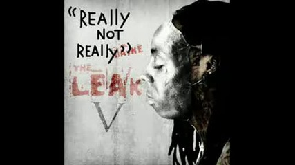 Lil Wayne - Really Not Really