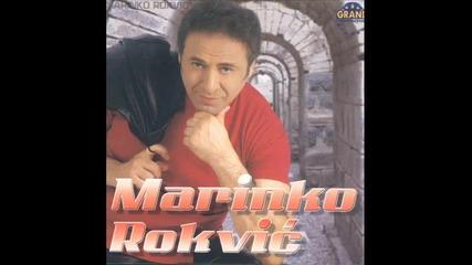 Marinko Rokvic - Rodjena si da bi moja bila