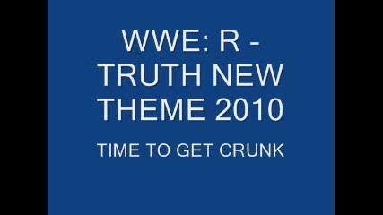 Wwe R - Truth New Titantron 2010