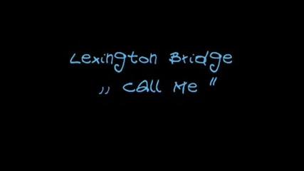 Lexington Bridge - Call Me