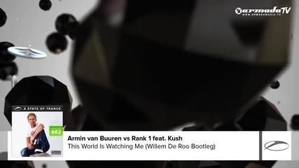 Armin van Buuren vs Rank 1 feat. Kush - This World Is Watching Me [asot 662]