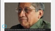 Colombia Farc Negotiator 'killed'