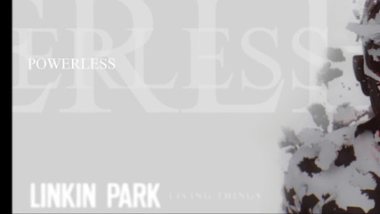 Linkin Park - Powerless [ Living Things 2012] ( Lyrics )