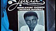 Julia & Company - Breakin' Down (sugar Samba )7`` Single Version 1984