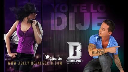 J Balvin - Yo te Lo Dije (oficial)
