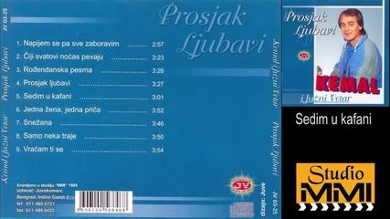 Kemal Malovcic i Juzni Vetar - Sedim u kafani (Audio 1989)