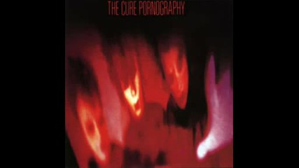 The Cure - Pornography(1982)