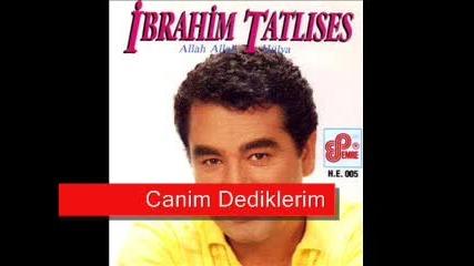Ibrahim Tatlises - Canim Dediklerim - Youtube