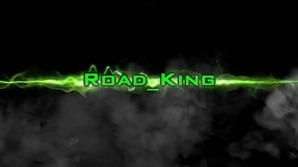 Roadking Intro Test