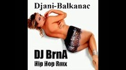 Djani - Balkanac (dj Brna Hip Hop Rmx)