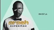 New! 2014 | Arash - On Est La