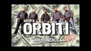 Група Орбити - Милионерче