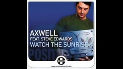 Axwell Feat Steve Edwards - Watch The Sunrise [chris Lake Remix]