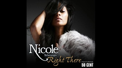 Nicole ft. 50 Cent - Right there