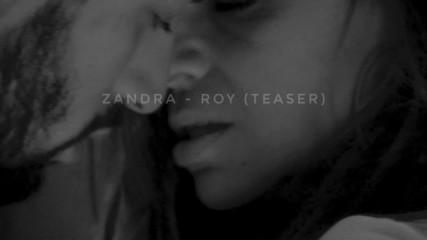 Zandra - Roy (Teaser)