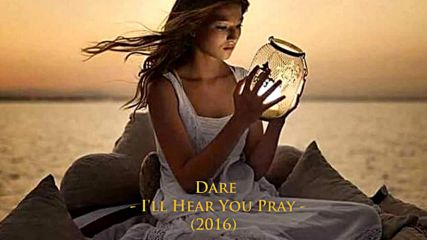 "Превод •2016• Dare - I'll Hear You Pray (албум "" Sacred Ground "")"