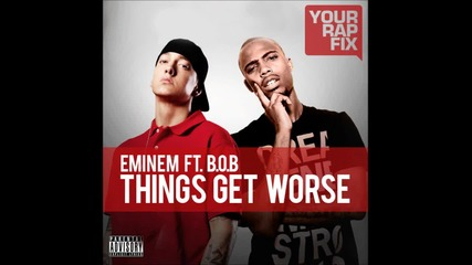 Eminem feat Bob - Things Get Worse Full