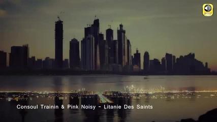 Consoul Trainin Pink Noisy - Litanie Des Saints