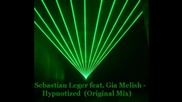 Sebastian Leger Ft. Gia Melish - Hypnotized
