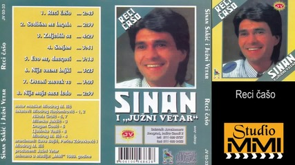 Sinan Sakic i Juzni Vetar - Reci caso (Audio 1989)