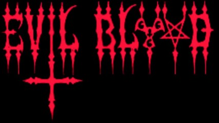 Evil Blood - Ave Satanas