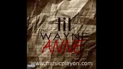 * Ненормална песен* Lil Wayne - Dear Anne (2011)