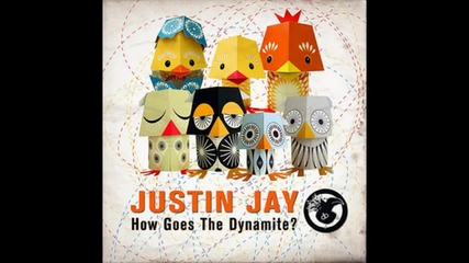 Justin Jay - How Goes The Dynamite