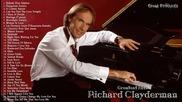 Richard Clayderman Best Songs of Richard Clayderman - Richard Clayderman Greatest Hits - Full Album