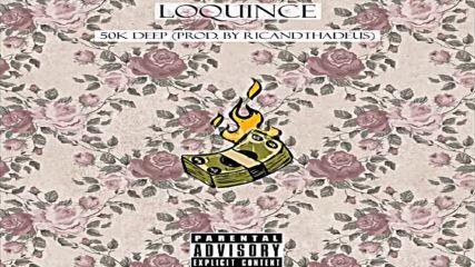 Loquince- 50k Deep (prod. Ricandthadeus)