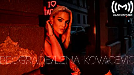 Lena Kovacevic Beograde (official Audio).mp4