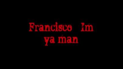 Francisco -Im Ya Man