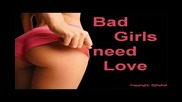 Bad Girls need Love too New Best House Dance Electro Music 2009