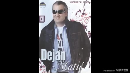 Dejan Matic i Stoja - Muzika - (Audio 2008)