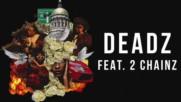 Migos ft. 2 Chainz - Deadz [бг превод]