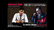 Dj Senol Uzman ft Zulfikar Ozer - Gezer Dururum