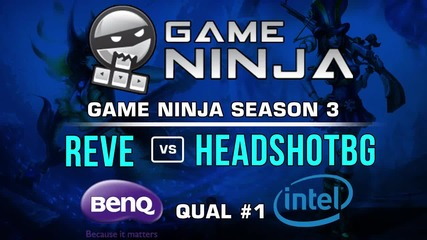 Game Ninja LoL #1 - HEADSHOTBG vs Reve mi se
