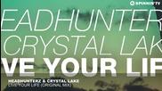 Headhunterz & Crystal Lake - Live Your Life ( Original Mix )