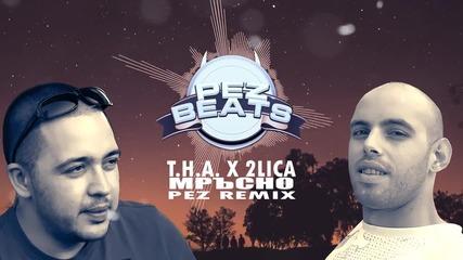 T.H.A. X 2 ЛИЦА - МРЪСНО (PEZ BEATS REMIX)
