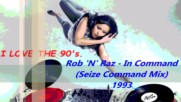 Rob N Raz - In Command (command Mix 1993)