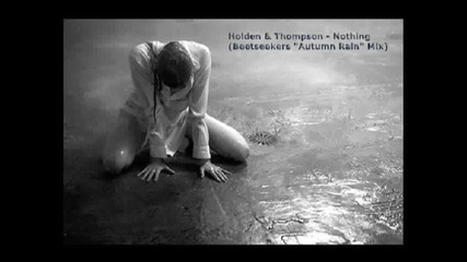 Holden Thompson - Nothing (beetseekers Autumn Rain Mix)