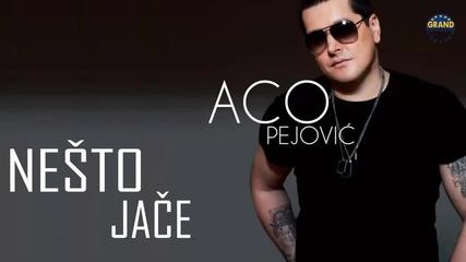Aco Pejovic - Nesto jace - (Audio 2013) HD