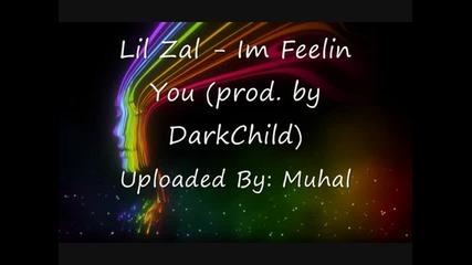 Lil Zal - I'm Feelin You (prod. by Darkchild)